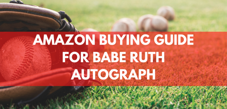 Amazon Buying Guide for Babe Ruth Autograph
