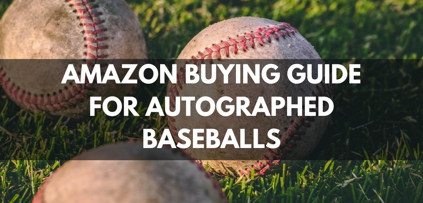 Amazon Buying Guide for Autographed Baseballs