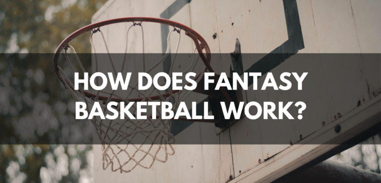 How Does Fantasy Basketball Work?